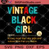 Vintage Black Girl SVG, Knows More Than She Says And Notices More Than You Realize SVG