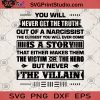 You Will Never Get The Truth Out Of A Narcissist The Closest You Will Ever Come Is A Story SVG, Covid 19 SVG, Funny SVG