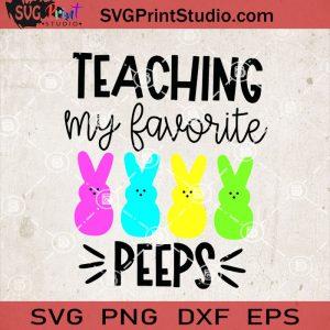 Teaching My Favorite Peeps SVG, Rabbits SVG, Teacher SVG EPS DXF PNG Cricut File Instant Download
