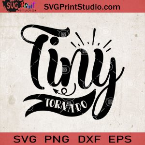 Tiny Tornado SVG, Baby SVG, Baby Lover SVG EPS DXF PNG Cricut File Instant Download