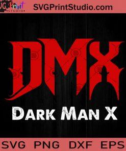 Dmx Dark Man X SVG, Rapper SVG, Earl Simmons SVG EPS DXF PNG Cricut File Instant Download
