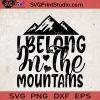 I Belong In The Mountains SVG, Camping SVG, Camper SVG, Camp SVG EPS DXF PNG Cricut File Instant Download