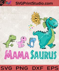 Mama Saurus Family SVG, Happy Mother's day SVG, Dinosaurus SVG, Cute SVG EPS DXF PNG Cricut File Instant Download