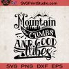 Mountain Climbs And Good Vibes SVG, Camping SVG, Camper SVG, Camp SVG EPS DXF PNG Cricut File Instant Download