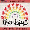Pride Rainbow Thankful SVG, Thankful SVG, Sunflower SVG, LGBT SVG EPS DXF PNG Cricut File Instant Download