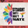 Pride Straight But I Don't Hate SVG, Sunflower SVG, Hummingbird SVG, LGBT SVG EPS DXF PNG Cricut File Instant Download