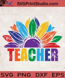 Pride Sunflower Teacher SVG, Sunflower SVG, Teacher SVG, LGBT SVG EPS DXF PNG Cricut File Instant Download