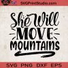 She Will Move Mountains SVG, Camping SVG, Camper SVG, Camp SVG EPS DXF PNG Cricut File Instant Download