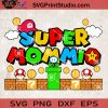 Super Mommio Game SVG, Happy Mother's day SVG, Super Mario SVG, Game SVG EPS DXF PNG Cricut File Instant Download