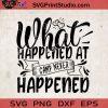 What Happened At Camp Never Happened SVG, Camping SVG, Camper SVG, Camp SVG EPS DXF PNG Cricut File Instant Download