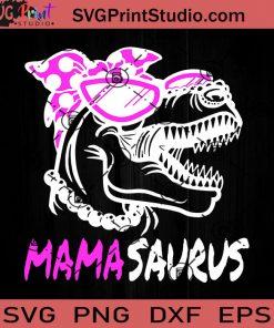 Mamasaurus Mama Dinosaur SVG, Happy Mother's Day SVG, Mamasaurus SVG, Mom SVG, Mama SVG EPS DXF PNG Cricut File Instant Download