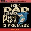 Shark Being dad Is An Hornor Being Papa Is Priceless PNG, Shark PNG, Happy Father's Day PNG, Daughter PNG Instant Download