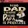 Unicorn Being dad Is An Hornor Being Papa Is Priceless PNG, Unicorn PNG, Happy Father's Day PNG, Daughter PNG Instant Download