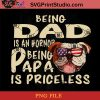 Bully Dog Being Dad Is An Hornor Being Papa Is Priceless PNG, Bully Dog PNG, Happy Father's Day PNG, Dad PNG Instant Download