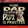 Golden Retriever Being Dad Is An Hornor Being Papa Is Priceless PNG, Golden Retriever PNG, Happy Father's Day PNG, Dad PNG Instant Download