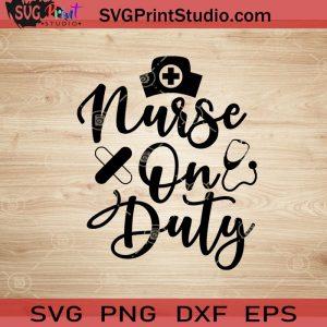 Nurse On Duty SVG, Nurse SVG, Nurse Life SVG EPS DXF PNG Cricut File Instant Download