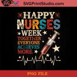 Nurse Gift Ideas Happy Nurse Week 2021 Together Everyone Achieves More PNG, Happy Nurse Week PNG, Nurse PNG Instant Download