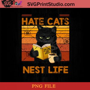 People That Hate Cats Will Come Back As Mice In Their Next Life You Hear That PNG, Hate Cats PNG, Cat PNG Instant Download