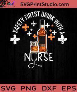 Sefty First Drink With A Nurse SVG, Nurse SVG, Nurse Life SVG EPS DXF PNG Cricut File Instant Download