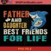 Shark Father And Daughter Best Friends For Life PNG, Shark PNG, Happy Father's Day PNG, Daughter PNG Instant Download