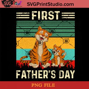 Tiger First Father's Day PNG, Tiger PNG, Happy Father's Day PNG, Daughter PNG, Dad PNG Instant Download