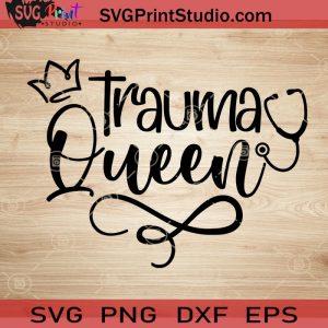 Trauma Queen SVG, Nurse SVG, Nurse Life SVG EPS DXF PNG Cricut File Instant Download