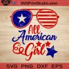 All American Girl SVG, 4th of July SVG, America SVG EPS DXF PNG Cricut File Instant Download