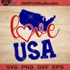 Love USA SVG, 4th of July SVG, America SVG EPS DXF PNG Cricut File Instant Download