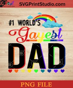 1 Worlds Gayest Dad LGBT Pride Month Rainbow PNG, LGBT PNG, Dad PNG Instant Download