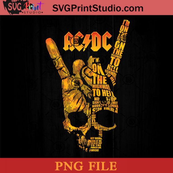 I'm On The Highway To Hell AC/DC PNG, Rock And Roll PNG, Tie Dye Skull PNG, Skull Design PNG, Rock Hand PNG Instant Download