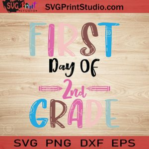 First Day Of 2nd Grade SVG, Back To School SVG, School SVG EPS DXF PNG Cricut File Instant Download