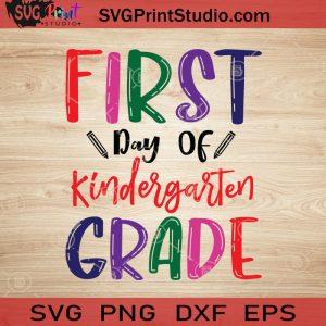 First Day Of Kindergarten Grade SVG, Back To School SVG, School SVG EPS DXF PNG Cricut File Instant Download