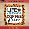 Life Happers Coffee Helps PNG, Drink PNG, Coffee PNG Instant Download
