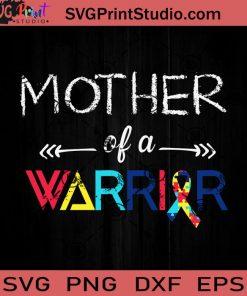 Mother Of A Warrior Autism SVG, Autism SVG, Awareness SVG EPS DXF PNG Cricut File Instant Download