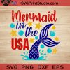 Mermaid In The USA SVG, 4th of July SVG, America SVG EPS DXF PNG Cricut File Instant Download