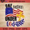One Nation Under God SVG, 4th of July SVG, America SVG EPS DXF PNG Cricut File Instant Download