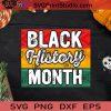 Black History Month SVG, Black Lives Matter SVG, Black Pride SVG EPS DXF PNG Cricut File Instant Download