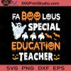 Faboolous Special Education Teacher Halloween SVG, Boo SVG, Happy Halloween SVG EPS DXF PNG Cricut File Instant Download
