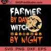 Farmer By Day Witch By Night SVG, Witch SVG, Happy Halloween SVG EPS DXF PNG Cricut File Instant Download