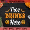 Free Drinks Here Halloween SVG, Halloween Horror SVG, Happy Halloween SVG EPS DXF PNG Cricut File Instant Download
