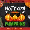 Pretty Cool Pumpkins Halloween SVG, Halloween Pumpkin SVG, Happy Halloween SVG DXF PNG Cricut File Instant Download