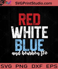 Red White Blue Bourbon 4th of July SVG PNG EPS DXF Silhouette Cut Files