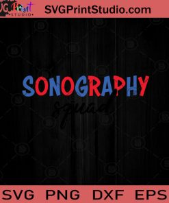 Sonography Squad July 4th SVG PNG EPS DXF Silhouette Cut Files