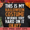This Is My Halloween Costume Worked SVG, Halloween Costume SVG, Happy Halloween SVG