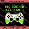 Big Brother AKA Player 1 SVG PNG EPS DXF Silhouette Cut Files