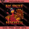Big Sister Madison Thanksgiving SVG PNG EPS DXF Silhouette Cut Files