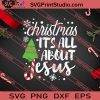 Christmas Its All About Jesus SVG PNG EPS DXF Silhouette Cut Files
