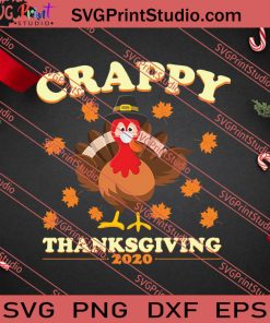 Crappy Thanksgiving 2020 SVG PNG EPS DXF Silhouette Cut Files