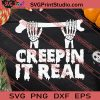 Creepin It Real Skeleton Halloween SVG PNG EPS DXF Silhouette Cut Files