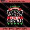 Drink Up Grinches Its Christmas SVG PNG EPS DXF Silhouette Cut Files